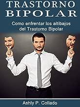 Bipolar: Como enfrentar los altibajos del Trastorno Bipolar, Desorden Bipolar (Spanish Edition)