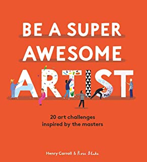 Be a Super Awesome Artist: 20 Art Challenges Inspired by the Masters