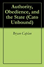 Authority, Obedience, and the State (Cato Unbound Book 32013)