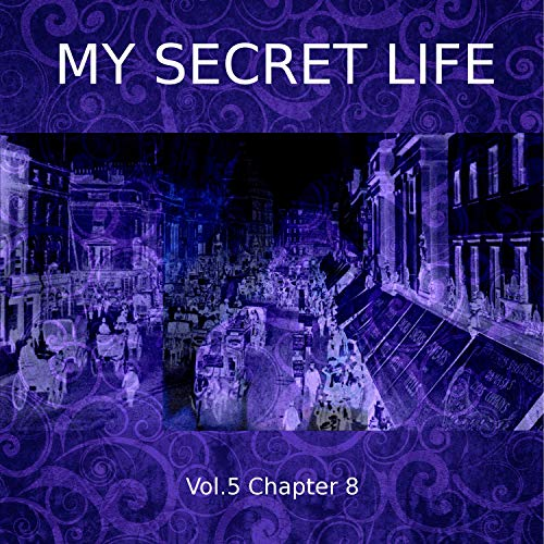 My Secret Life. Volume Five Chapter Eight  By  cover art