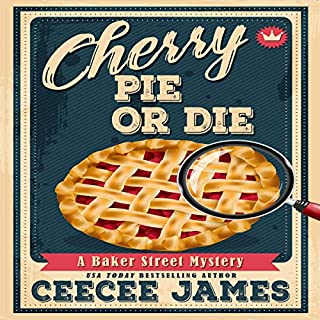 Cherry Pie or Die     Baker Street Cozy Mysteries, Volume 1              By:                                                                                                                                 CeeCee James                               Narrated by:                                                                                                                                 Jennifer Groberg                      Length: 4 hrs and 48 mins     5 ratings     Overall 3.2