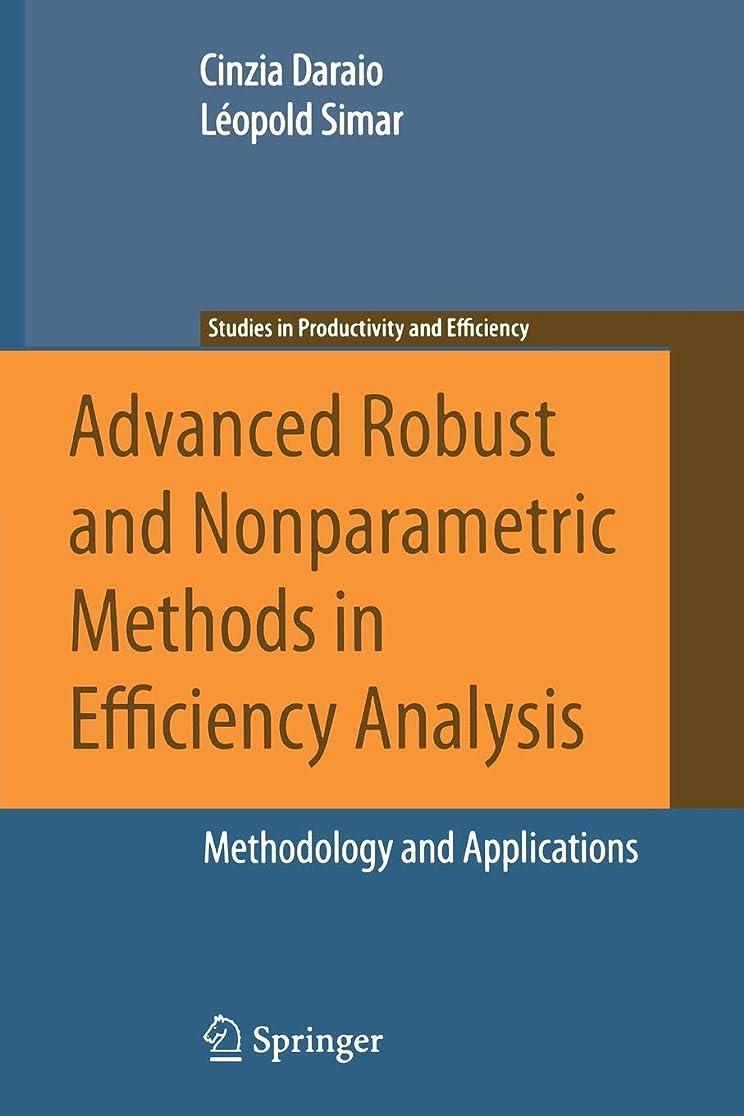 仲間アカウント勤勉なAdvanced Robust and Nonparametric Methods in Efficiency Analysis: Methodology and Applications (Studies in Productivity and Efficiency)