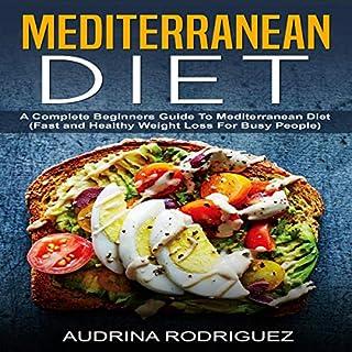 Mediterranean Diet: A Complete Beginners Guide to Mediterranean Diet audiobook cover art