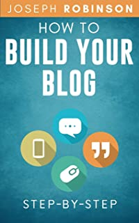 How to Build Your Blog Step-By-Step: Tips And Tricks To Start And Monetize Your Blog Successfully