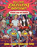Bill & Ted s Excellent Adventure(TM): Where Are We, Dudes?: Seek & Find Through Time