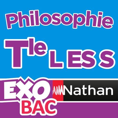 ExoNathan BAC Philosophie Term L-ES-S : des exercices de révision et d'entraînement pour les élèves du lycée