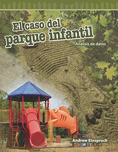 El Caso del Parque Infantil (the Jungle Park Case) (Spanish Version): Análisis de Datos (Analyzing Data) (Mathematics Readers)