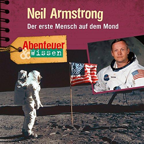 Neil Armstrong - Der erste Mensch auf dem Mond Titelbild