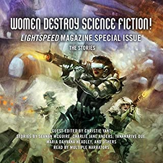 Women Destroy Science Fiction!     Lightspeed Magazine Special Issue - the Stories              By:                                                                                                                                 Christie Yant - editor                               Narrated by:                                                                                                                                 Cassandra Campbell,                                                                                        Cassandra de Cuir,                                                                                        Gabrielle de Cuir,                   and others                 Length: 15 hrs and 11 mins     24 ratings     Overall 4.3