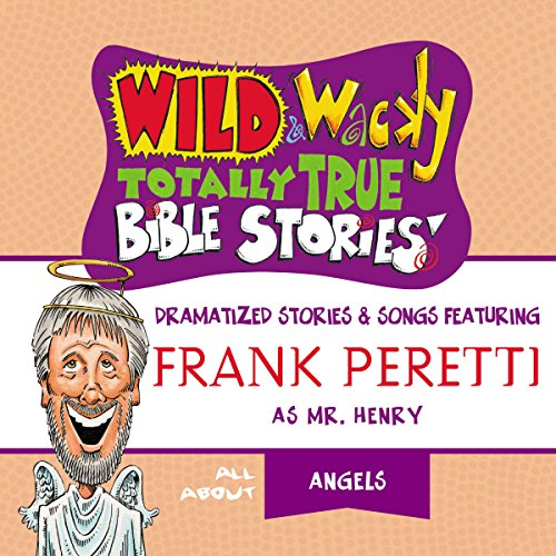 Wild and Wacky Totally True Bible Stories: All About Angels audiobook cover art