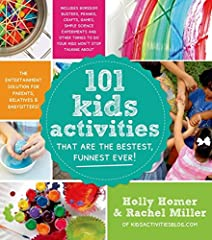 101 Kids Activities That Are the Bestest Funnest Ever The Entertainment Solution for Parents Relatives Babysitters