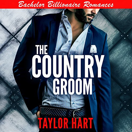 The Country Groom: Bachelor Billionaire Romances Titelbild