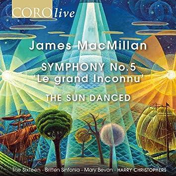 "James MacMillan: Symphony No. 5 ""Le grand Inconnu"" & The Sun Danced"