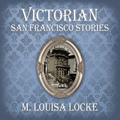 Victorian San Francisco Stories audiobook cover art