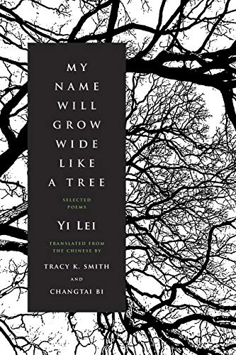 Image of My Name Will Grow Wide Like a Tree: Selected Poems
