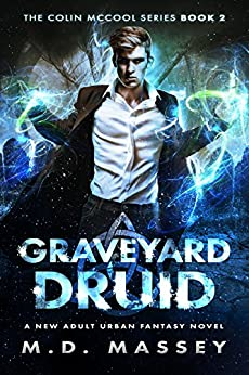 Graveyard Druid: A New Adult Urban Fantasy Novel (The Colin McCool Paranormal Suspense Series Book 2) by [M.D. Massey]