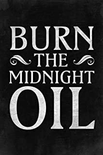 Burn The Midnight Oil Motivational Black Textured Distressed Cubicle Locker Mini Art Poster 8x12