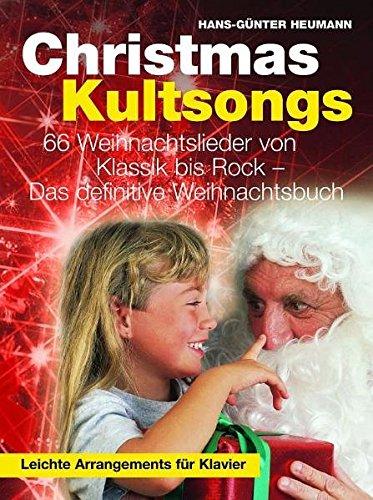 Christmas Kultsongs - 68 Weihnachtslieder von Klassik bis Rock - Das definitive Weihnachtsbuch