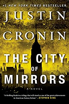 The City of Mirrors: A Novel (Book Three of The Passage Trilogy) by [Justin Cronin]