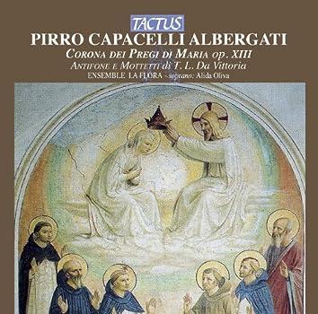 Albergati: Corona de pregi di Maria, Op. 13 - Vittoria: Antifone e Mottetti