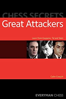 Chess Secrets: Great Attackers: Learn From Kasparov, Tal And Stein (Everyman Chess)