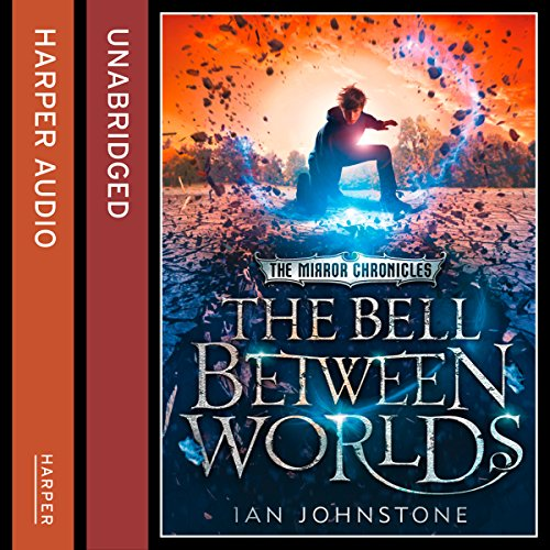 The Bell Between Worlds     The Mirror Chronicles              By:                                                                                                                                 Ian Johnstone                               Narrated by:                                                                                                                                 Oliver J Hembrough                      Length: 17 hrs and 23 mins     10 ratings     Overall 4.0
