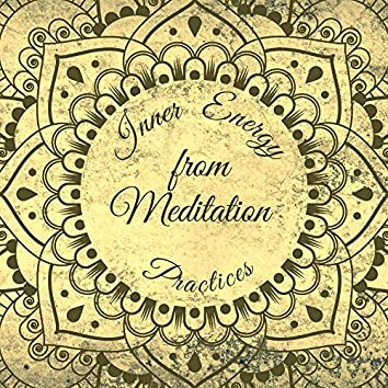 Inner Energy from Meditation Practices: Deep Meditation Music, Yoga Practice, Soft Energy Music, Spiritual Healing, Mantra Therapy Music