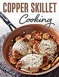 Copper Skillet Cooking