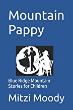 Mountain Pappy: Blue Ridge Mountain Stories for Children