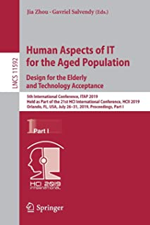 Human Aspects of IT for the Aged Population. Design for the Elderly and Technology Acceptance: 5th International Conferenc...
