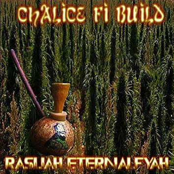 Chalice Fi Build