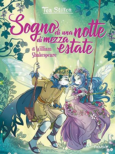 Sogno di una notte di mezza estate di William Shakespeare. Ediz. a colori