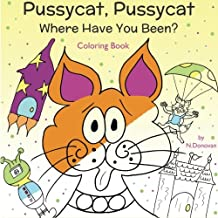 Pussycat, Pussycat Where Have You Been? Coloring Book: Coloring Book and Story All-in-one, Ages 3-6 (Volume 1)