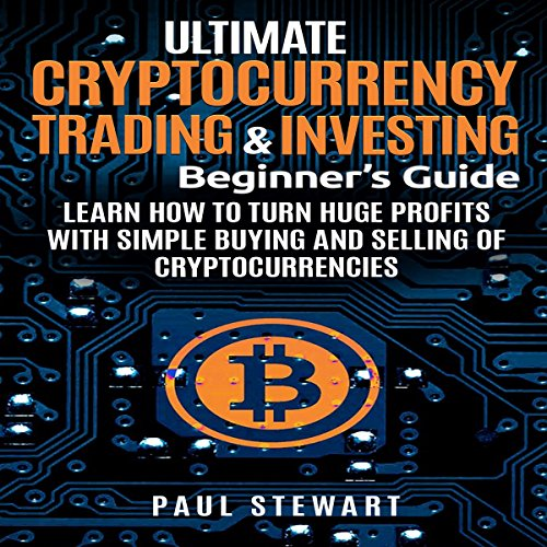 Ultimate Cryptocurrency Trading & Investing Beginner's Guide audiobook cover art