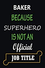 Baker Because Super Hero Is Not an Official Job Title: Halloween and Christmas Customized Journal Notebook for Baker