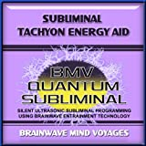 Subliminal Tachyon Energy Aid - Silent Ultrasonic Track