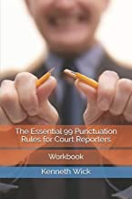 The Essential 99 Punctuation Rules for Court Reporters: Workbook