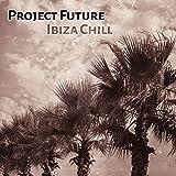 Project Future Ibiza Chill