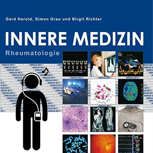Herold Innere Medizin 2017: Rheumatologie                   Autor:                                                                                                                                 Gerd Herold                               Sprecher:                                                                                                                                 Birgit Richter                      Spieldauer: 4 Std. und 47 Min.     10 Bewertungen     Gesamt 4,4
