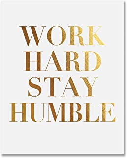 Work Hard Stay Humble Gold Foil Print Modern Typographic Poster Girl Boss Office Decor Motivational Poster Dorm Room Wall Art 8 inches x 10 inches B43