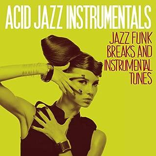 Acid Jazz Instrumentals (Jazz Funk Breaks and Instrumental Tunes)