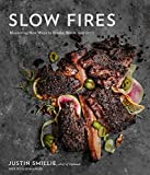 Slow Fires: Mastering New Ways to Braise, Roast, and Grill: A Cookbook