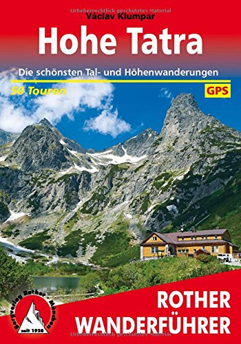 Hohe Tatra: Die schönsten Tal- und Höhenwanderungen. 50 Touren. Mit GPS-Tracks (Rother Wanderführer)