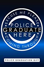 Police Graduation Gift, Excuse me please Police Graduate Here coming through: Blank Lined Book for people who graduated from the Police Academy