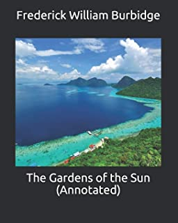 The Gardens of the Sun (Annotated)