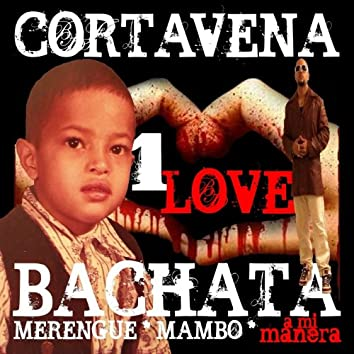 Cortavena 1 Love Bachata * Merengue * Mambo a Mi Manera