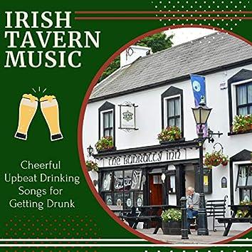 Irish Tavern Music - Cheerful Upbeat Drinking Songs for Getting Drunk