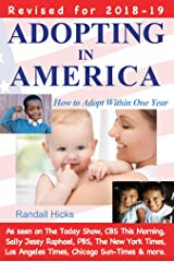 Adopting in America: How to Adopt Within One Year (2018-2019 edition) Kindle Edition