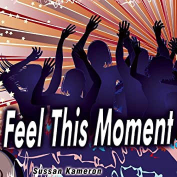 Feel This Moment - Single