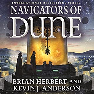 Navigators of Dune                   Written by:                                                                                                                                 Brian Herbert,                                                                                        Kevin J. Anderson                               Narrated by:                                                                                                                                 Scott Brick                      Length: 18 hrs and 6 mins     6 ratings     Overall 4.7